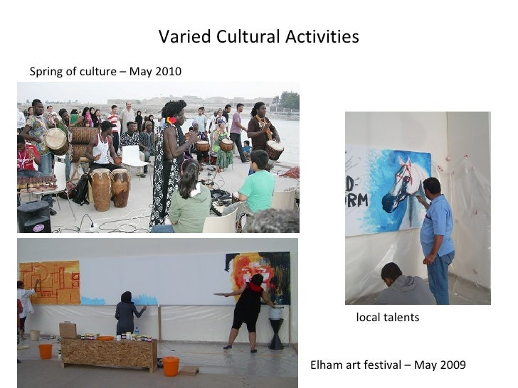 Varied Cultural Activities Spring of culture – May 2010 local talents Elham art festival – May 2009