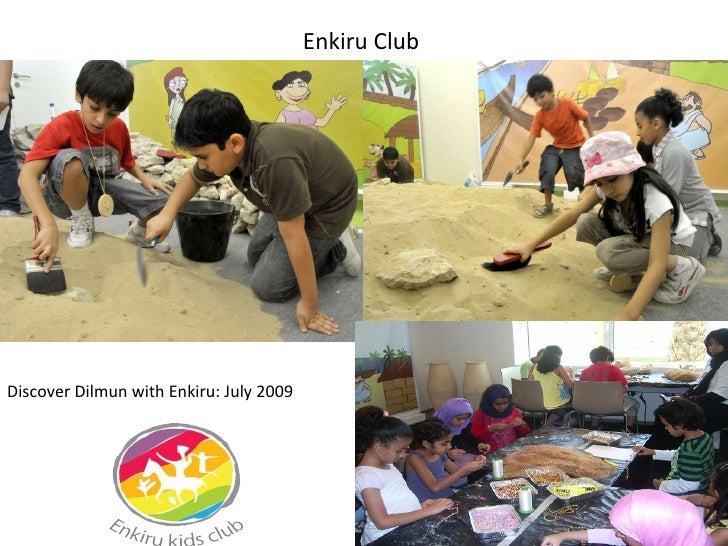 Enkiru Club  Discover Dilmun with Enkiru: July 2009