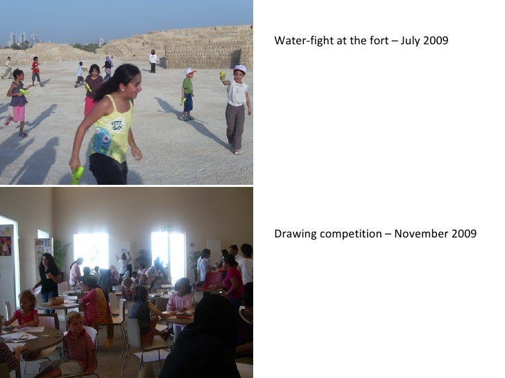 Drawing competition – November 2009 Water-fight at the fort – July 2009