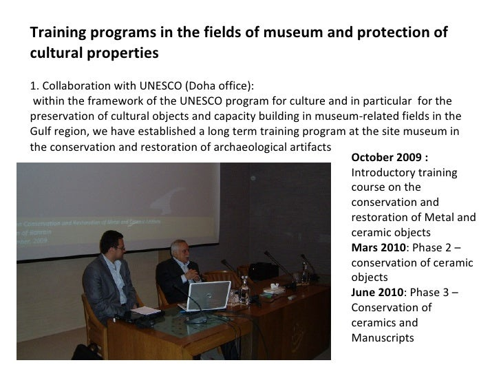 Training programs in the fields of museum and protection of cultural properties 1. Collaboration with UNESCO (Doha office)...