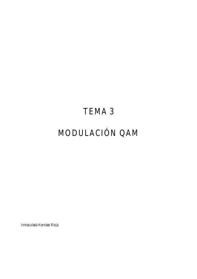 TEMA 3 MODULACIÓN QAM  Inmaculada Hernáez Rioja
