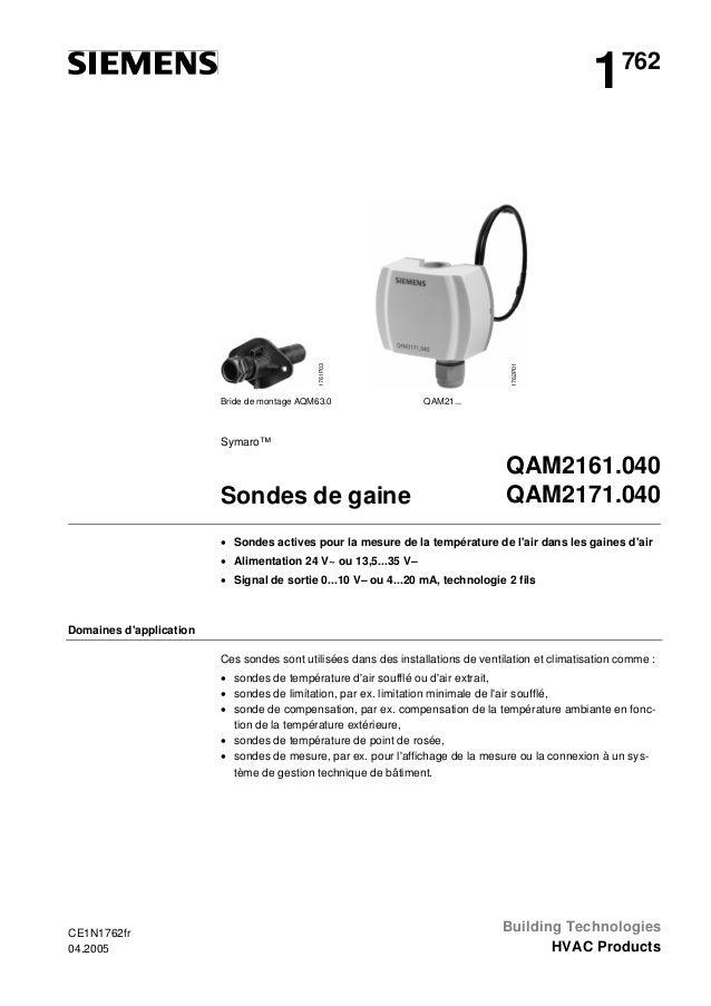 1761P03  1762P01  1  Bride de montage AQM63.0  762  QAM21...  Symaro™  Sondes de gaine  QAM2161.040 QAM2171.040  • Sondes ...