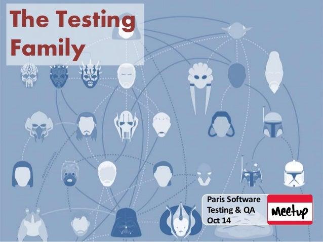 Paris Software  Testing & QA  Oct 14  The Testing  Family