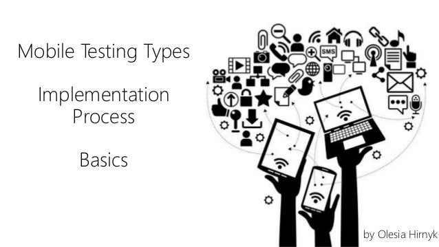Mobile Testing Types and Basic Process