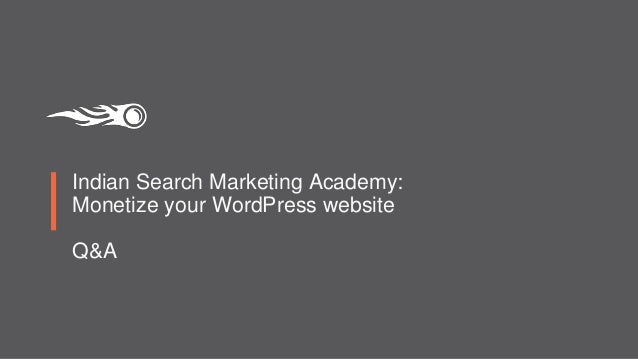 Indian Search Marketing Academy: Monetize your WordPress website Q&A