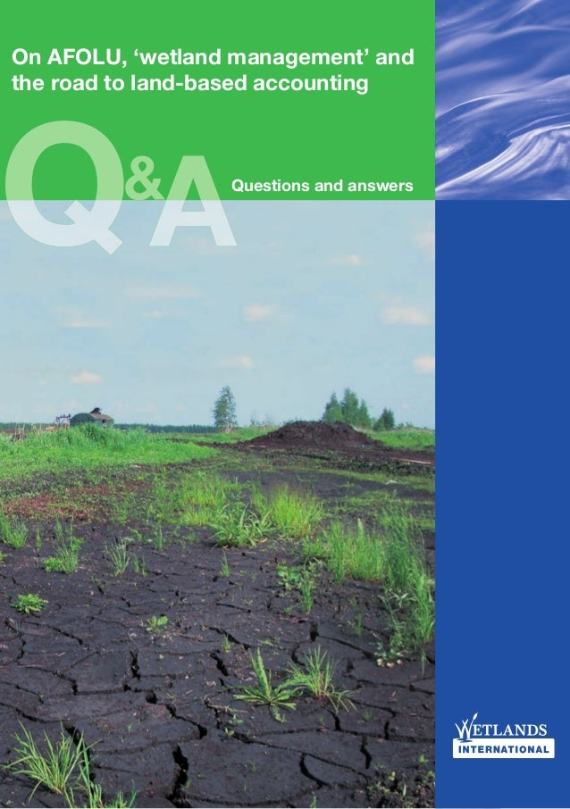 On AFOLU, 'wetland management' and the road to land-based accounting Questions and answers
