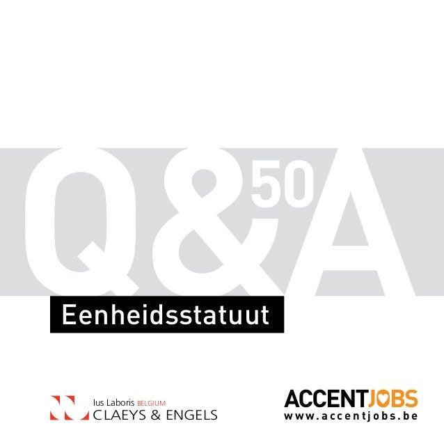 50 Eenheidsstatuut Ius Laboris BELGIUM  CLAEYS & ENGELS  www.accentjobs.be