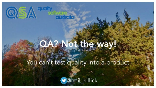 QA? Not the way!
