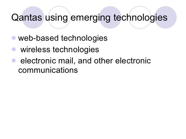 Qantas using emerging technologies <ul><li>web-based technologies </li></ul><ul><li>wireless technologies </li></ul><ul><l...