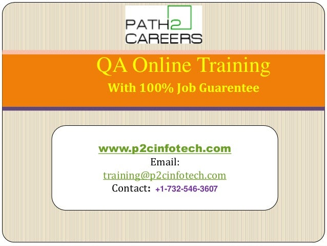 QA Online Training With 100% Job Guarentee  www.p2cinfotech.com Email: training@p2cinfotech.com Contact: +1-732-546-3607