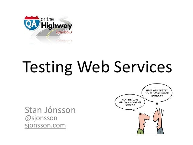 Testing web services by Stan Jónsson