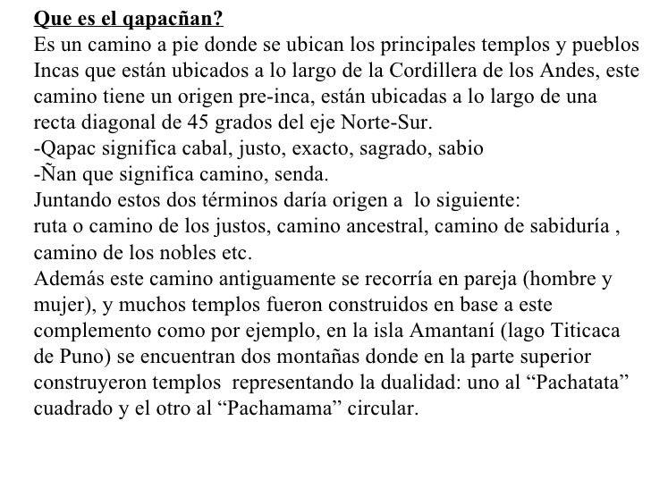 Que es el qapacñan? Es un camino a pie donde se ubican los principales templos y pueblos Incas que están ubicados a lo lar...