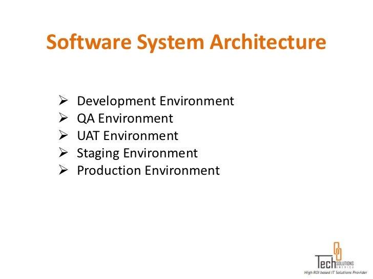 Software System Architecture    Development Environment    QA Environment    UAT Environment    Staging Environment  ...