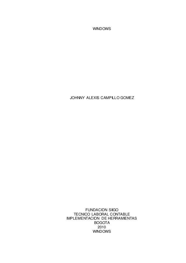 WINDOWS JOHNNY ALEXIS CAMPILLO GOMEZ FUNDACION SIIGO TECNICO LABORAL CONTABLE IMPLEMENTACION DE HERRAMIENTAS BOGOTA 2010 W...