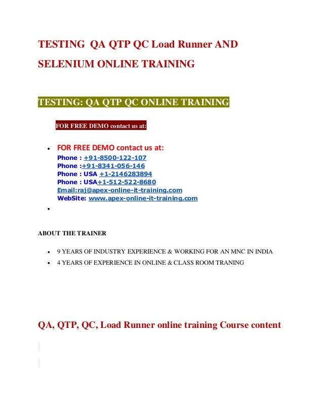TESTING QA QTP QC Load Runner AND SELENIUM ONLINE TRAINING  TESTING: QA QTP QC ONLINE TRAINING tFOR FREE DEMO contact us a...