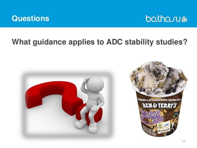 Questions What guidance applies to ADC stability studies? 64