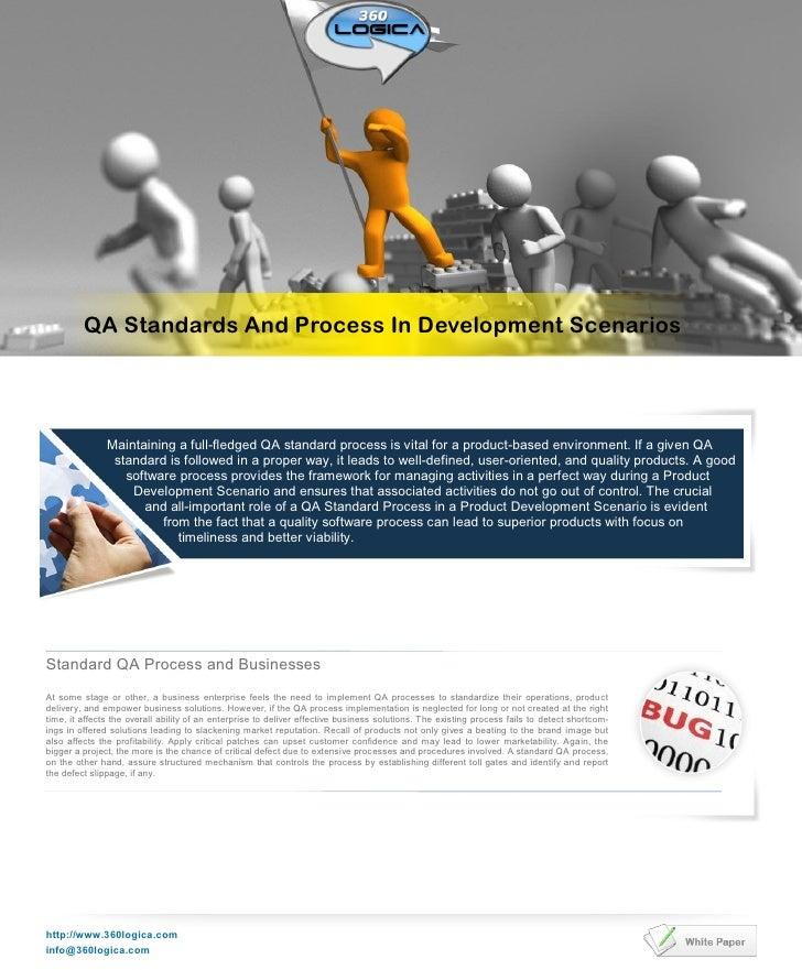 QA Standards And Process In Development Scenarios               Maintaining a full-fledged QA standard process is vital fo...