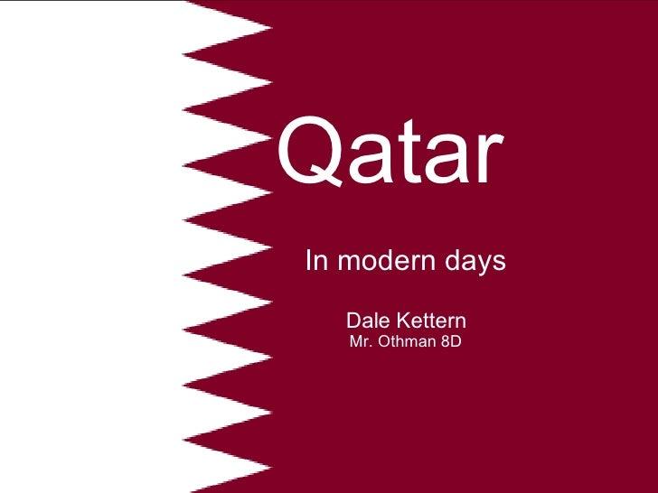 Qatar In modern days Dale Kettern Mr. Othman 8D