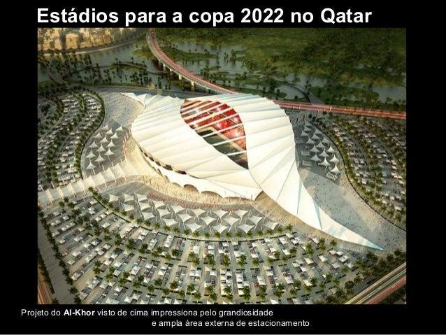 Estádios para a copa 2022 no QatarProjeto do Al-Khor visto de cima impressiona pelo grandiosidade                         ...