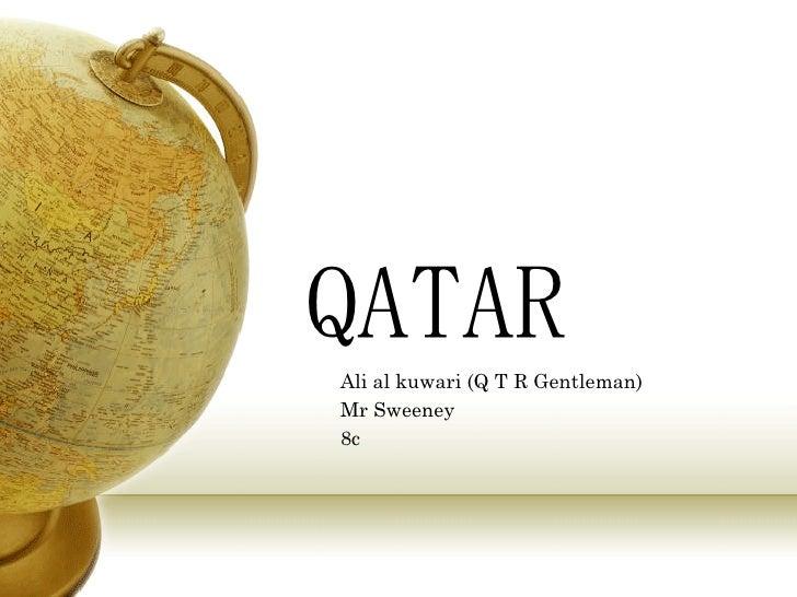 QATAR Ali al kuwari (Q T R Gentleman) Mr Sweeney 8c