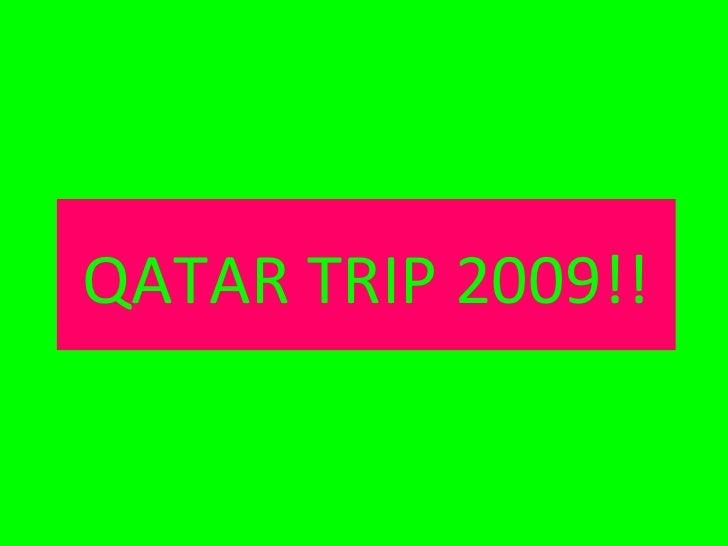 QATAR TRIP 2009!!