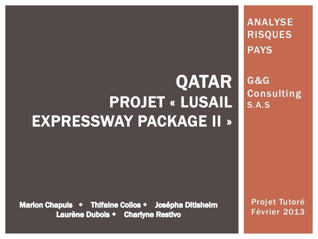 ANALYSE RISQUES PAYS G&G Consulting S.A.S Projet Tutoré Février 2013 QATAR PROJET « LUSAIL EXPRESSWAY PACKAGE II »