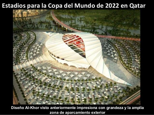 Diseño Al-Khor visto anteriormente impresiona con grandeza y la amplia zona de aparcamiento exterior Estadios para la Copa...