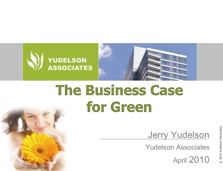 Jerry Yudelson Yudelson Associates April  2010