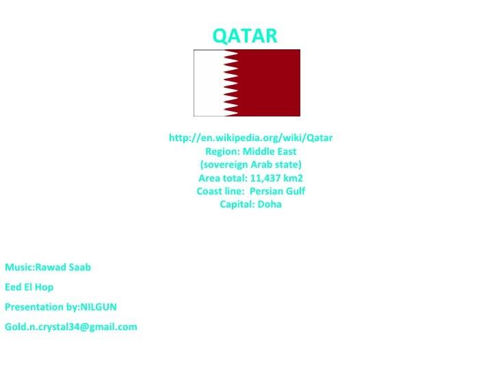 QATAR                             http://en.wikipedia.org/wiki/Qatar                                     Region: Middle Ea...
