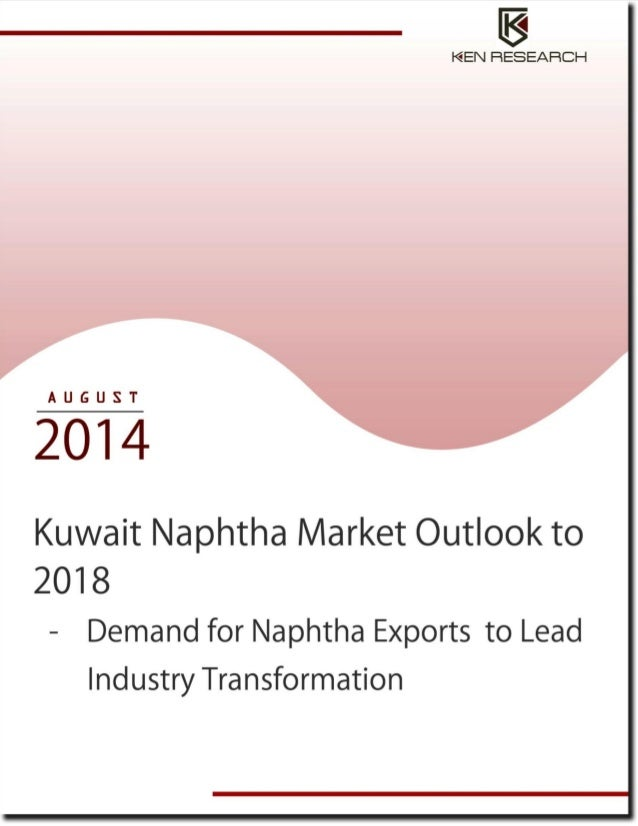kuwait naphtha market size by naphtha Infinium global research is a business consulting and market research firm in this section the key trends and market size for global naphtha market by.