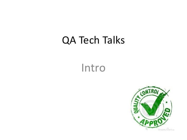 QA Tech Talks<br />Intro<br />