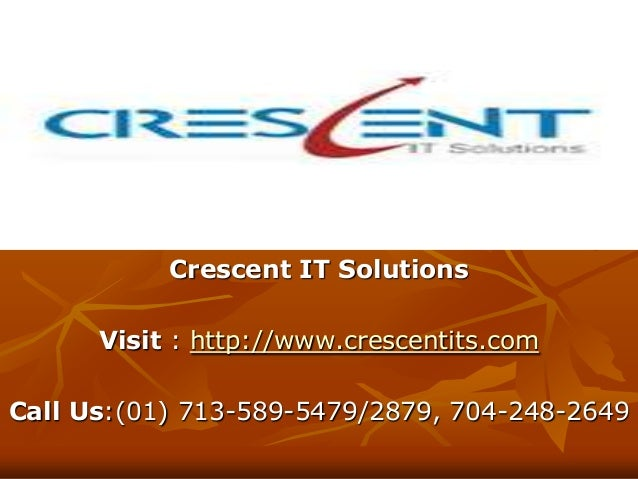 Crescent IT SolutionsVisit : http://www.crescentits.comCall Us:(01) 713-589-5479/2879, 704-248-2649