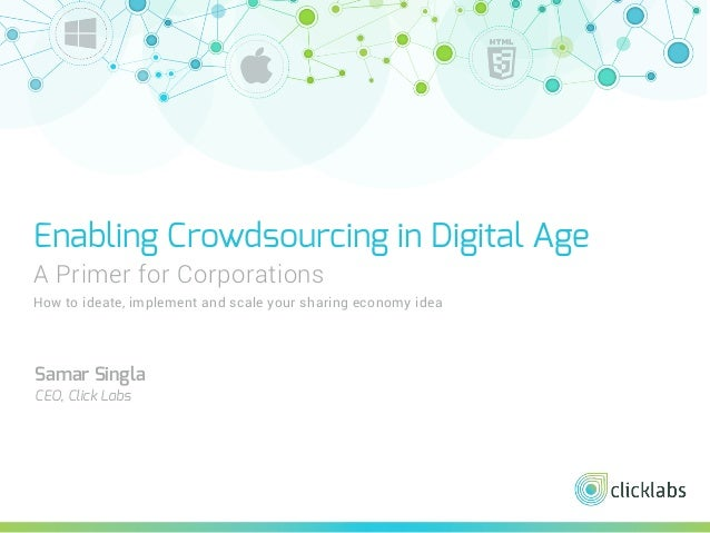 Enabling Crowdsourcing in Digital Age A Primer for Corporations How to ideate, implement and scale your sharing economy id...