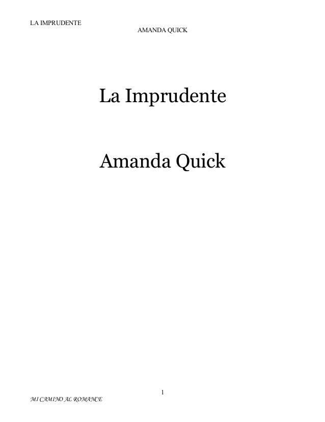 LA IMPRUDENTE AMANDA QUICK  La Imprudente Amanda Quick  1 MI CAMINO AL ROMANCE