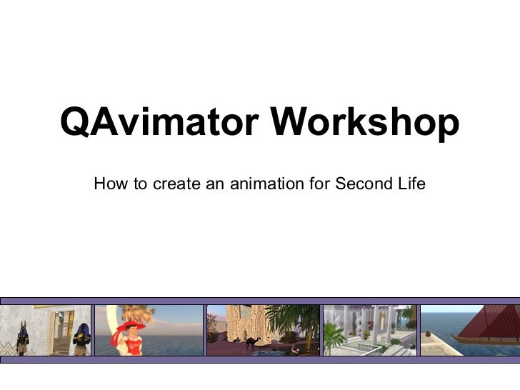 QAvimator Workshop How to create an animation for Second Life