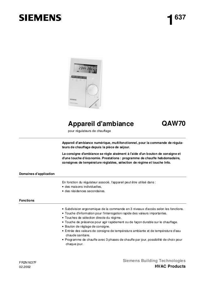 1  637  Appareil d'ambiance  QAW70  pour régulateurs de chauffage  Appareil d'ambiance numérique, multifonctionnel, pour l...
