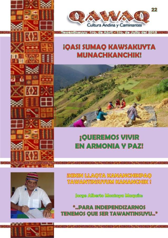 Tawantinsuyu 1ro. de Abril - 1ro. de Julio del 2013 Foto:CortesíadeGoogle ¡QUEREMOS VIVIR EN ARMONIA Y PAZ! ¡QASI SUMAQ KA...
