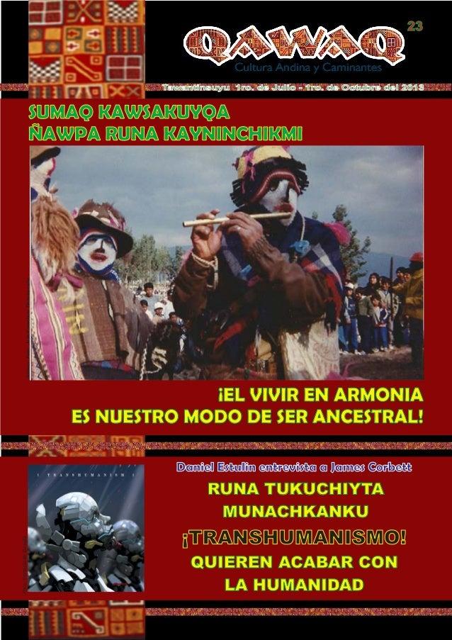 Tawantinsuyu 1ro. de Julio - 1ro. de Octubre del 2013 Foto:CortesíadeGoogle 23 SUMAQ KAWSAKUYQA ÑAWPA RUNA KAYNINCHIKMI ¡E...