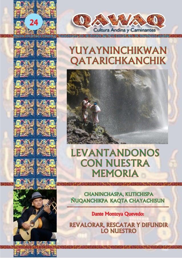 YUYAYNINCHIKWAN QATARICHKANCHIK LEVANTANDONOS CON NUESTRA MEMORIA 24 Dante Montoya Quevedo: REVALORAR, RESCATAR Y DIFUNDIR...