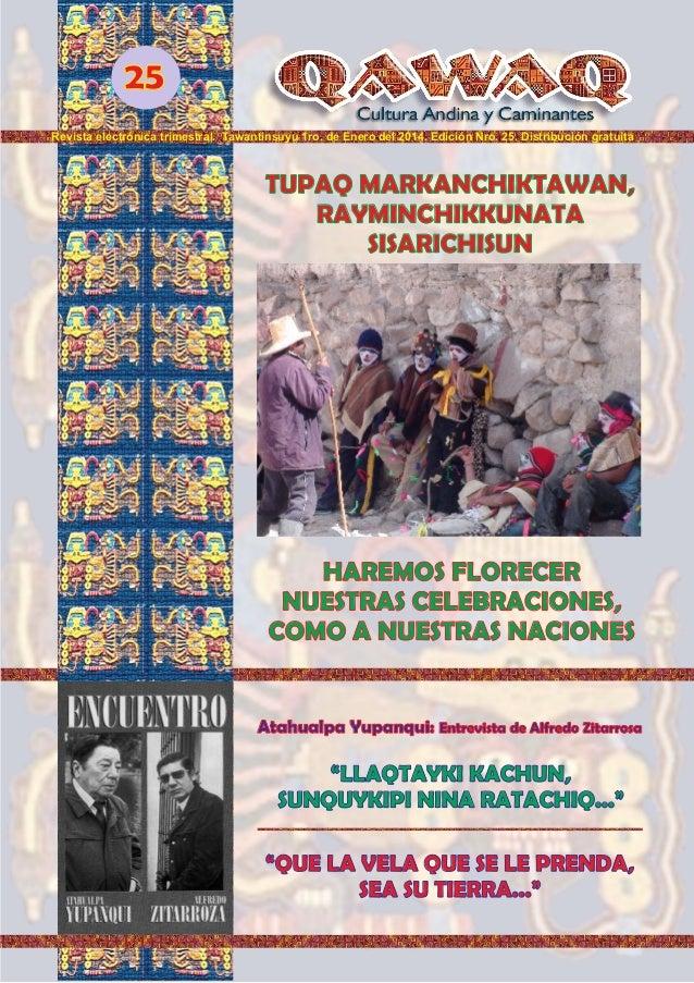 TUPAQ MARKANCHIKTAWAN, RAYMINCHIKKUNATA SISARICHISUN HAREMOS FLORECER NUESTRAS CELEBRACIONES, COMO A NUESTRAS NACIONES 25 ...