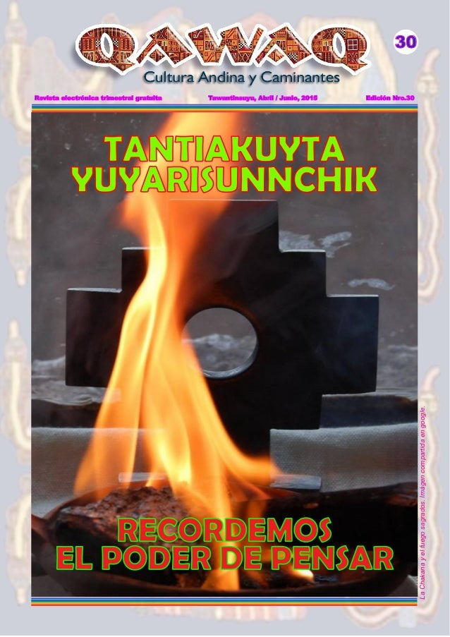 Revista electrónica trimestral gratuita Tawantinsuyu, Abril / Junio, 2015 Edición Nro.30 30 LaChakanayelfuegosagrados.Imág...