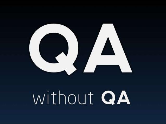 QA without QA