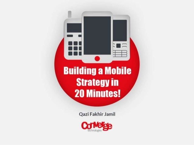 Staying ahead of the competition -Creating buzz with successful mobile strategy - by Qazi Fakhir Jamil