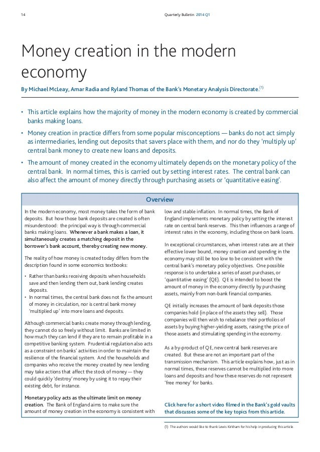 14 Quarterly Bulletin 2014 Q1 • This article explains how the majority of money in the modern economy is created by commer...