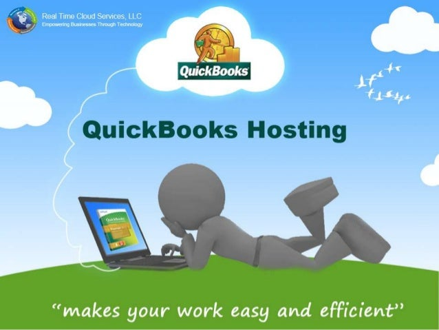 QuickBooks HostingA Gift For An Accounting Firmo Real Time Cloud Services allows end-users to have their licensed copies o...