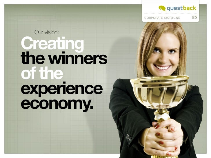 CORPORATE STORYLINE   25 Our vision:Creating the winners of the experience economy.