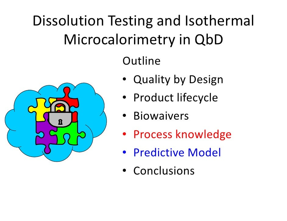 Dissolution Testing and Isothermal       Microcalorimetry in QbD              Outline              O li              • Qua...
