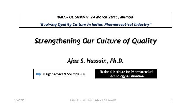 """IDMA – UL SUMMIT 24 March 2015, Mumbai """"Evolving Quality Culture in Indian Pharmaceutical Industry"""" Strengthening Our Cult..."""