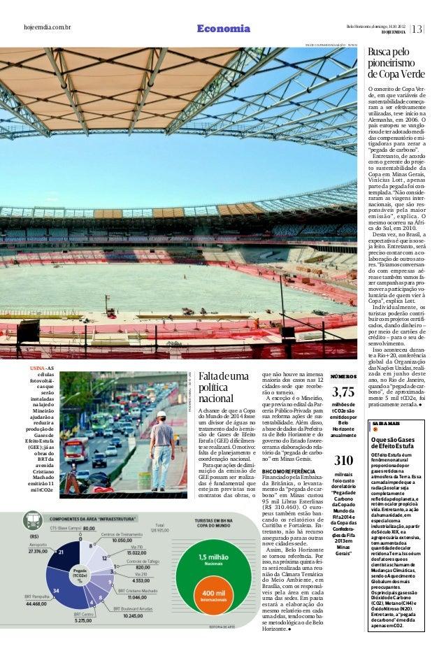 A chance de que a Copa do Mundo de 2014 fosse um divisor de águas no tratamento dado à emis- são de Gases de Efeito Estufa...