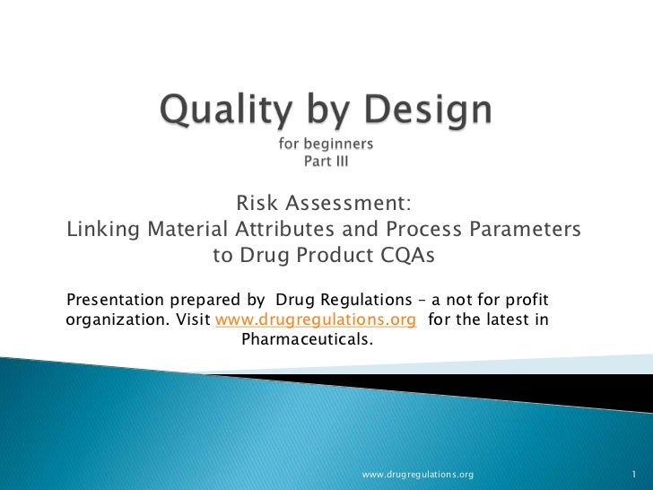 Risk Assessment:Linking Material Attributes and Process Parameters              to Drug Product CQAsPresentation prepared ...